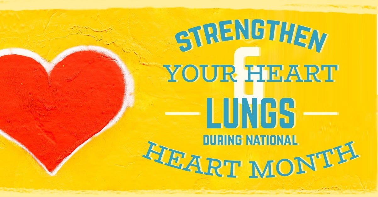 Strengthen your Heart and Lungs during National Heart Month